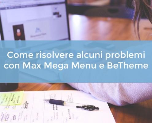 Come risolvere alcuni problemi con Max Mega Menu e BeTheme
