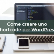 Come creare uno shortcode per WordPress