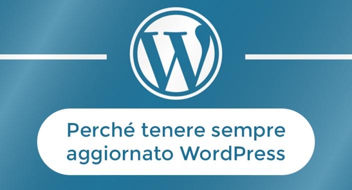 Perché tenere sempre aggiornato WordPress