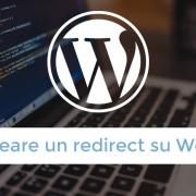 Come creare un redirect su WordPress