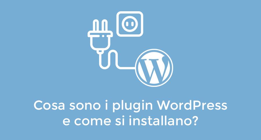 Cosa sono i plugin WordPress e come si installano