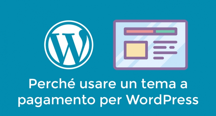 Perché usare un tema a pagamento per WordPress